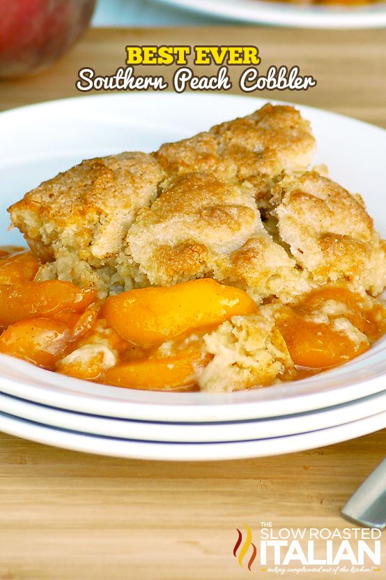 The Best Ever Southern Peach Cobbler | Recipes | Pinterest