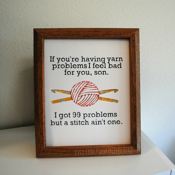 Crocheting Problems : Crochet / Knitting 99 Problems Wall Decor by nicolrene on Etsy, $10.00