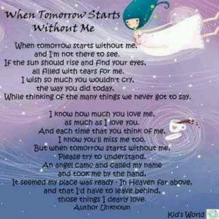 When tomorrow starts without me. | Dedicated to my ...