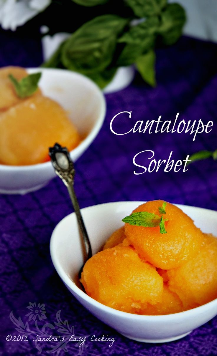 Sandra's Easy Cooking: Cantaloupe Sorbet | Sorbet | Pinterest