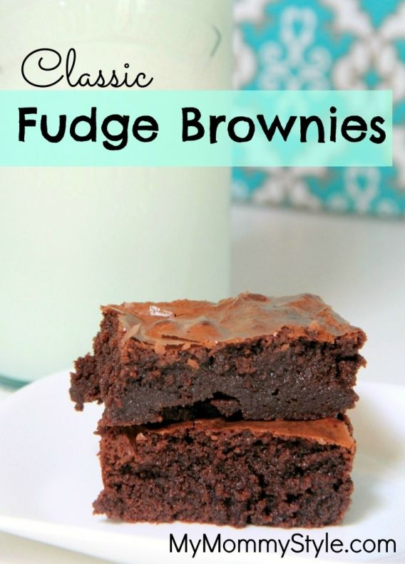 Classic Fudge Brownies » My Mommy Style   Food-Desserts   Pinterest