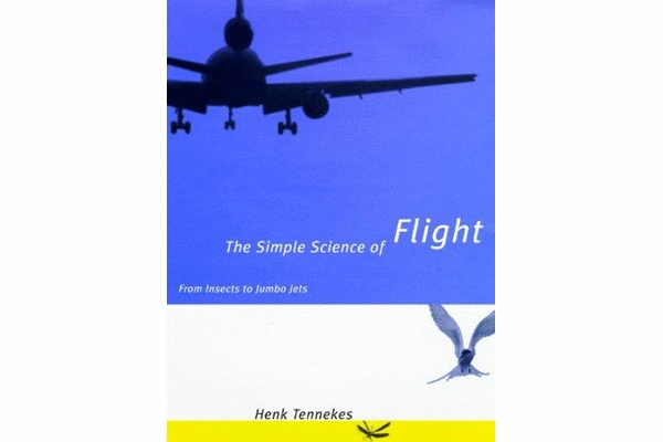 The Simple Science of Flight by Henk Tennekes - Afraid of flying? Try this nerdy but accessible introduction to the mechanics of aviation and the principles of aerodynamics. $18