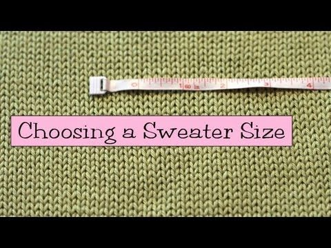 Knitting Help - Choosing a Sweater Size I Do All My Own Knitting St ...
