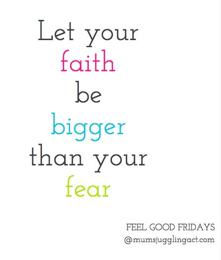 Let your faith be bigger than your fear #quotes #quote #fear #faith