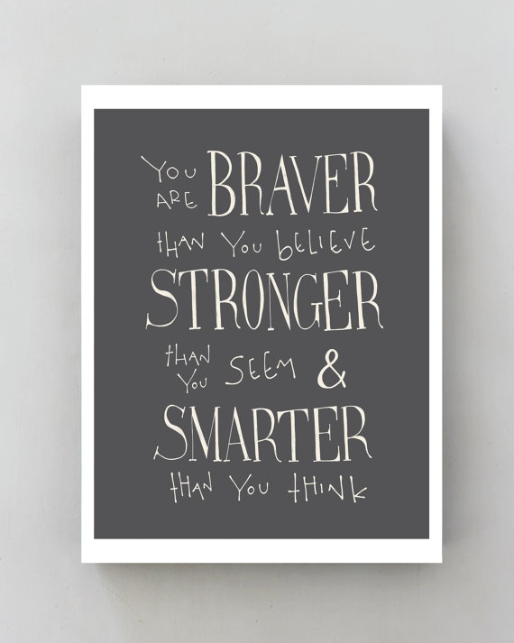 winnie the pooh quote print you are braver than you