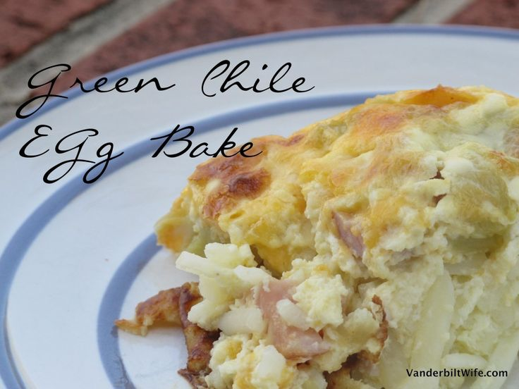 Green Chile, Bacon And Cheese Egg Bake Recipe — Dishmaps