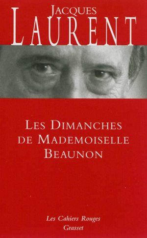 Laurent, Jacques - Les dimanches de Mademoiselle Beaunon
