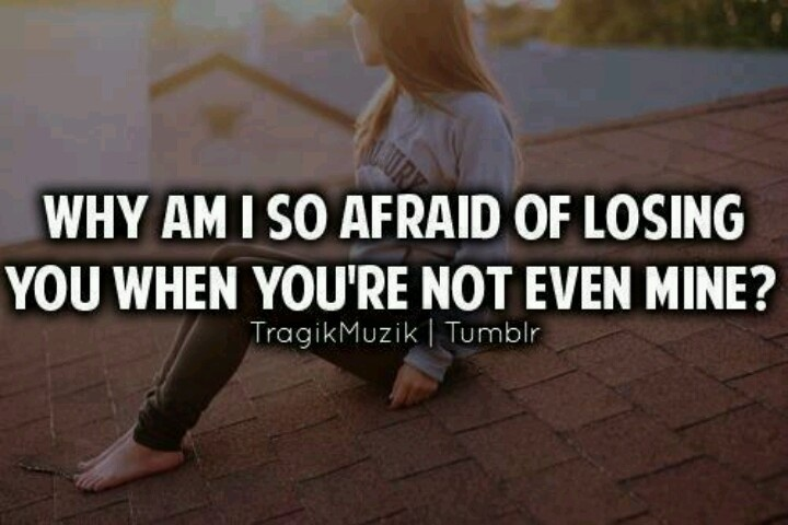 Fear Of Losing You Quotes. QuotesGram