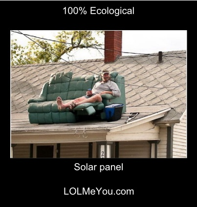Solar Panel - 100% Ecological | Funny! | Pinterest
