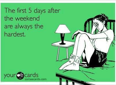 hurry up weekend!