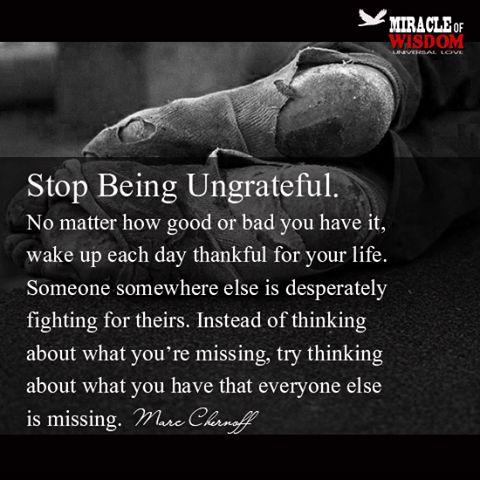 Ungrateful Quotes Stop being ungrateful