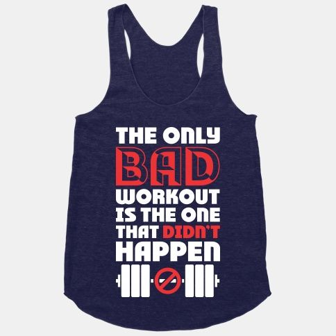 The Only Bad Workout Is The One That Didn't Happen #workout #fitness #gym #motivation #fitspiration #sweat #weights