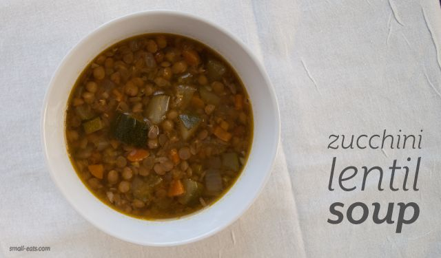 Zucchini Lentil Soup from small-eats.com | Small Eats Recipes | Pinte ...
