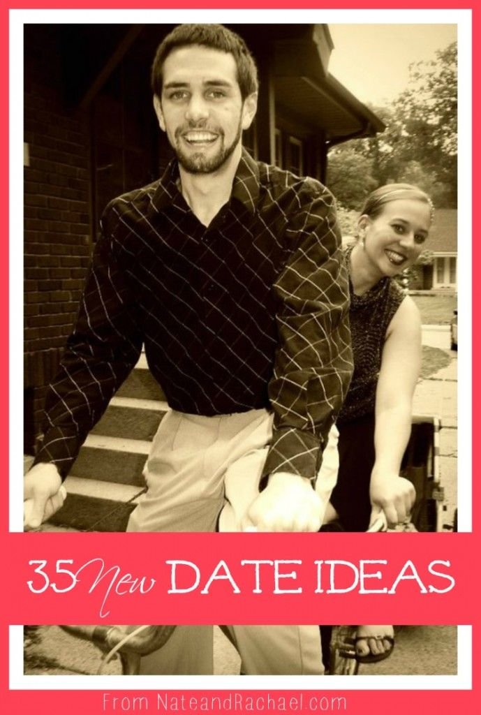 """""""35+ New Date Ideas""""---love these options.  I don't know how many I could really get my husband to try, but I know that when kids come along, a weekly date night becomes a very important thing in your life--even if you don't leave the house.  But making time for each other is a big part of what keeps relationships alive."""