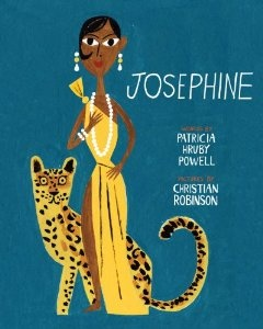 Josephine: The Dazzling Life of Josephine Baker, written by Patricia Hruby Powell, illustrated by Christian Robinson