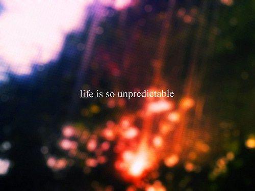 life is SO unpredictable true story! Pinterest