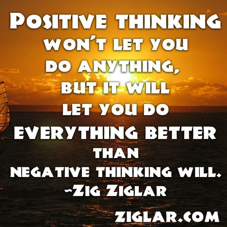 let you do everything better than negative thinking will Zig Ziglar