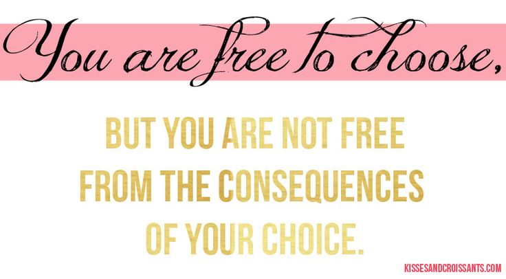 The consequences of your choice quote choice quotes pinterest
