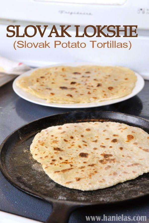 Potato Tortillas) http://www.hanielas.com/2014/08/slovak-lokshe-potato ...