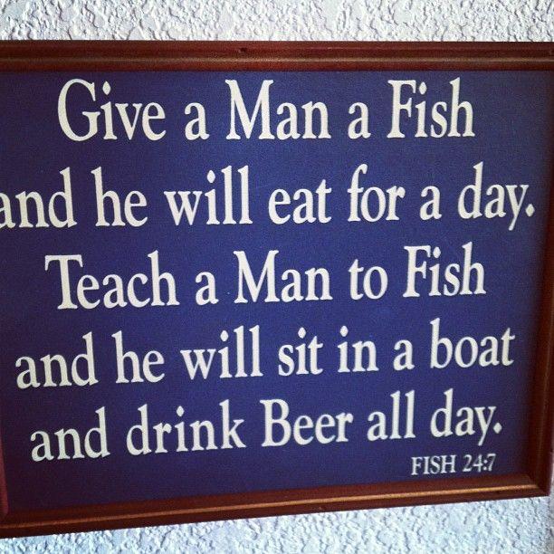 Teach a man to fish lol but so true pinterest for Teach a man to fish
