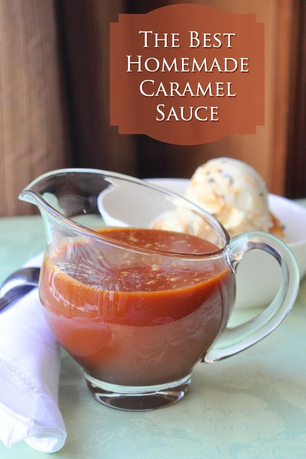 The Best Homemade Caramel Sauce | Recipe