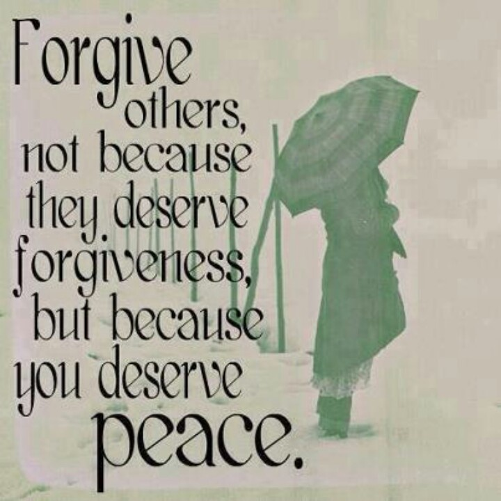 Forgive others....  Great quotes/sayings  Pinterest