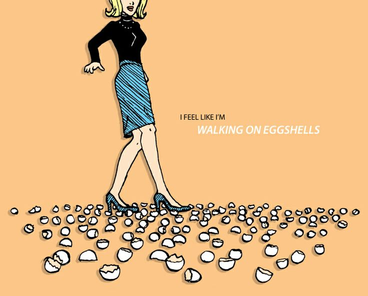 sayings like walking on eggshells relationship