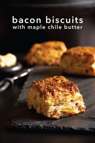 Bacon Cheddar Biscuits with Maple Chile Butter | Recipe