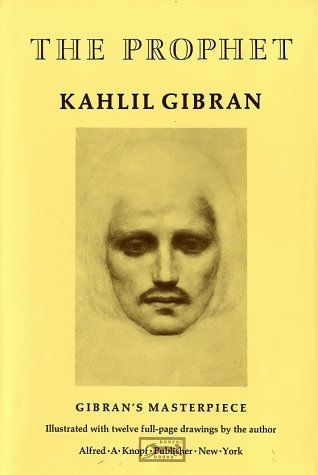 I discovered Kahlil Gibran when I was 18. Poetry that touched my soul and  a more tender place in within