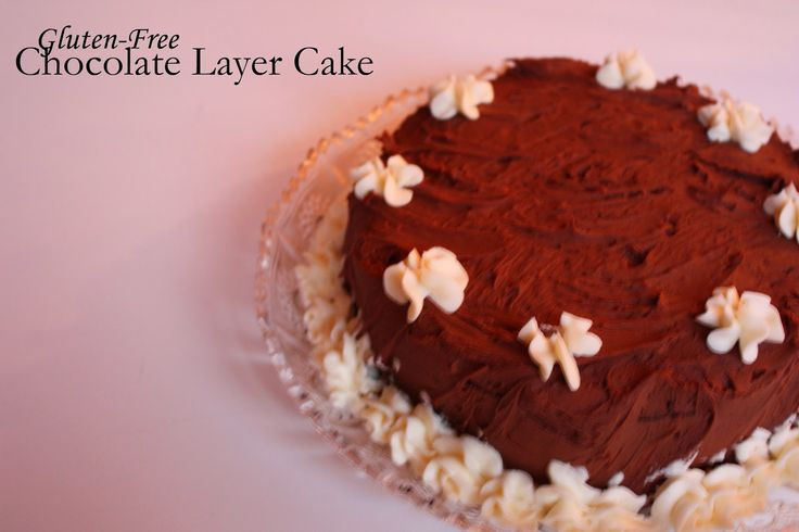Gluten-free chocolate layer cake. | How to Philosophize with Cake | P ...