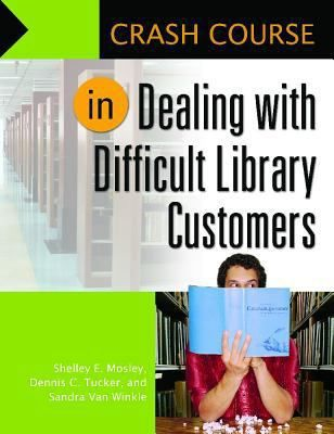 Crash course in dealing with difficult library customers / Shelley E. Mosley, Dennis C. Tucker, and Sandra Van Winkle. Santa Barbara, California : Libraries Unlimited, 2014. Are you prepared to deal with thieves, inebriated patrons, mentally ill individuals, or problem parents? Libraries are public places—open to anyone and everyone. This book contains invaluable, practical tips for library staff who sometimes must deal with difficult or even dangerous individuals and situations.