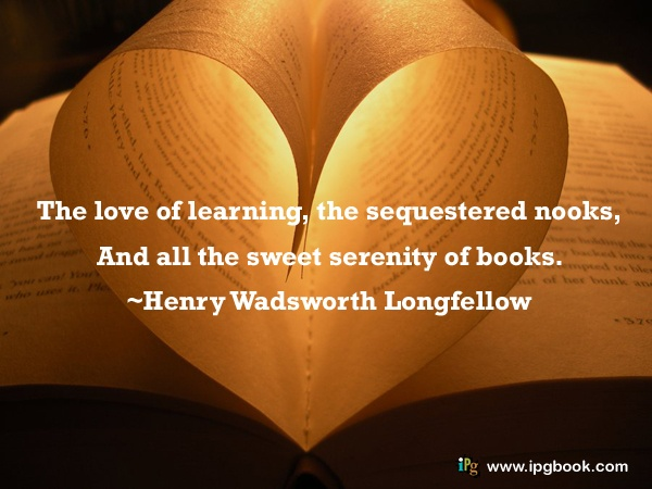 Quotes About Love Of Learning : The love of learning, the sequestered nooks, And all the sweet ...