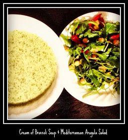... ify Your Health: Cream of Broccoli Soup & Mediterranean Arugula Salad