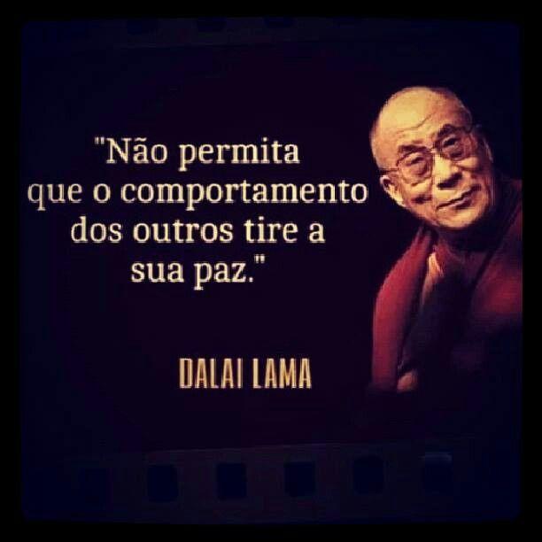 Dalai Lama | Frases sábias e interessantes! | Pinterest
