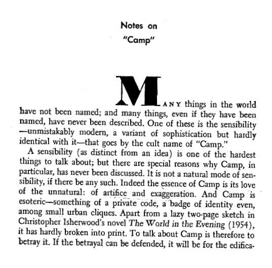 notes on camp Indeed the essence of camp is its love of the unnatural: of artifice and exaggeration and camp is esoteric something of a private code, a badge of identity even, among small urban cliques.