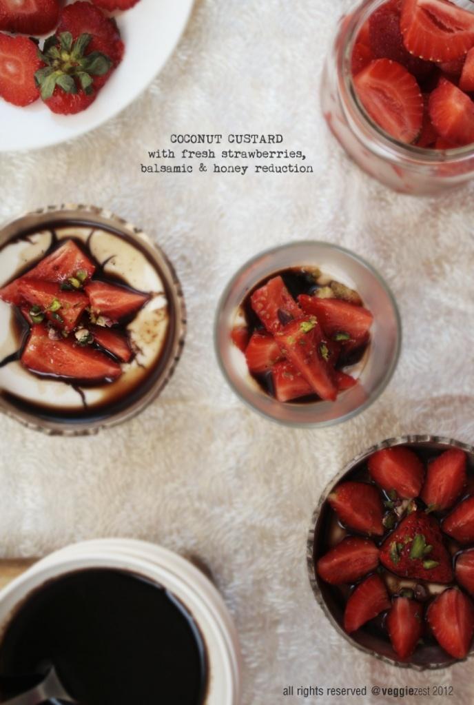... tasty. Coconut Custard with Strawberries and Balsamic & Honey Sauce