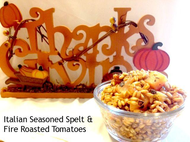 Italian Seasoned Spelt and Fire Roasted Tomatoes