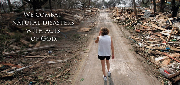 """""""We Combat Natural Disasters with Acts of God"""" - scene from The Salvation Army's Emergency Disaster Work."""