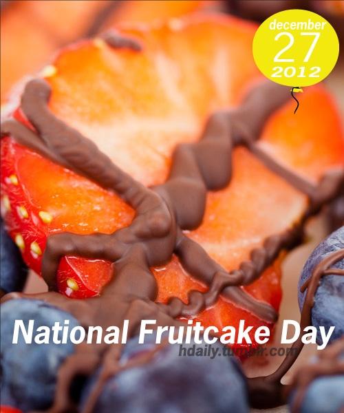 National Fruitcake Day! | Get on the Calendar | Pinterest