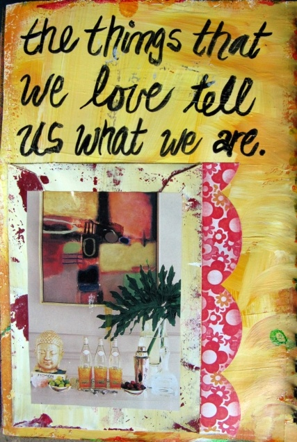 What do the things you love say about you? Do they reflect who you really are? courtesy of http://www.art-slam.com/