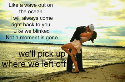we'll pick up where we left off - hunter hayes/military love quotes/army,navy,air force, marines