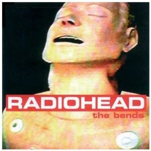Radiohead - The Bends    One of my favorite albums of all time.