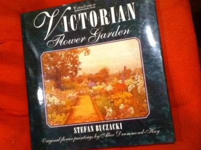 Creating a Victorian Flower Garden Stefan Buczacki 1992 From Original Paintings by Anne Drummond