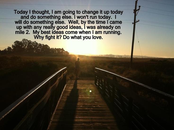 Running is my true love.