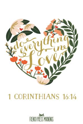 FREE 4x6 Print to Download - 1 Corinthians 16:14 - French Press Mornings