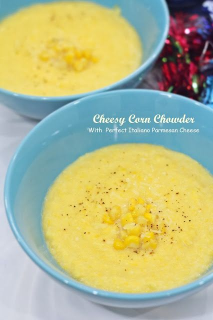 ... Perfect Italiano Cheese - Cheesy Corn Chowder with Parmesan cheese