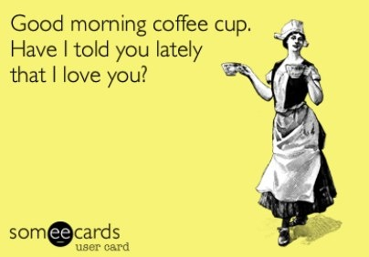 Have i told you lately that i love you coffee pinterest