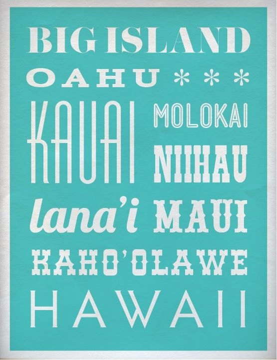 typography makes me happy, it'd make me want to visit HI more! via @MSkiKnits Hawaiian Islands Poster by ajohnstondesign on Etsy, $20.00