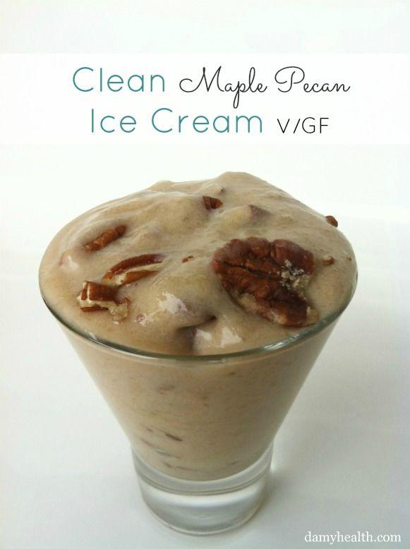 Clean-Maple-Pecan-Ice-Cream- | CLEAN Eating Recipes | Pinterest