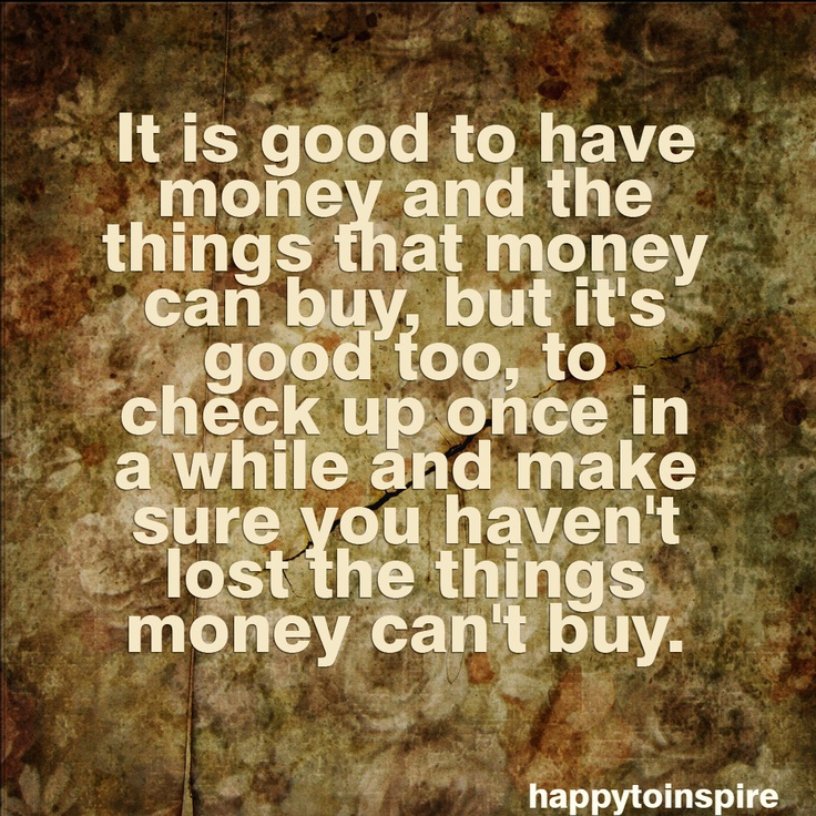 Money doesn't buy happiness!